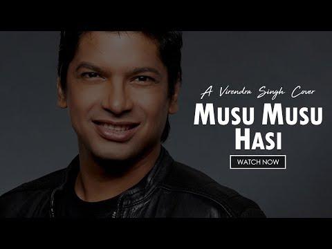 Musu Musu Hasi - Virendra Singh   Shaan Cover   Shabd Music   Vishal Dadlani