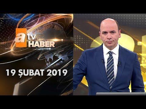 Atv Ana Haber   19 Şubat 2019