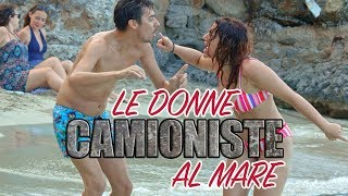 Le donne camioniste al mare - iSoldiSpicci