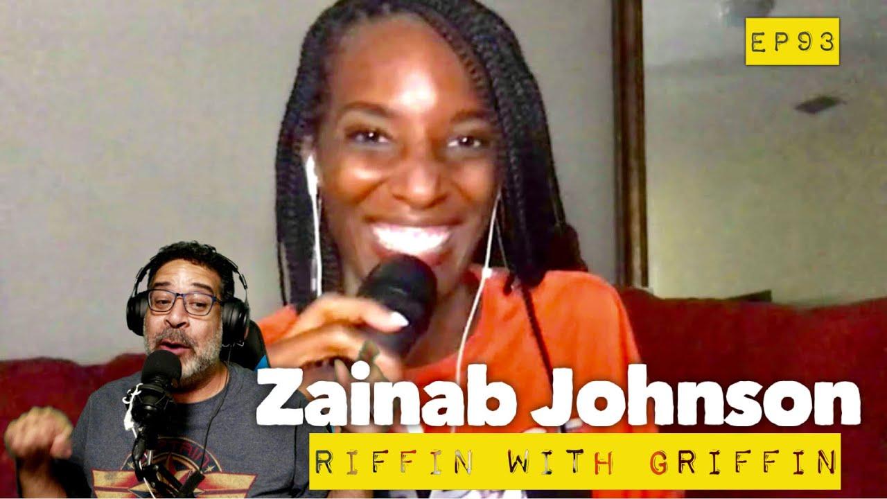 Zainab Johnson: Riffin With Griffin, Oprah, Hamilton and Upload EP93