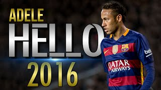 Neymar Jr ● HELLO ● Skills & Goals 2016 ● HD
