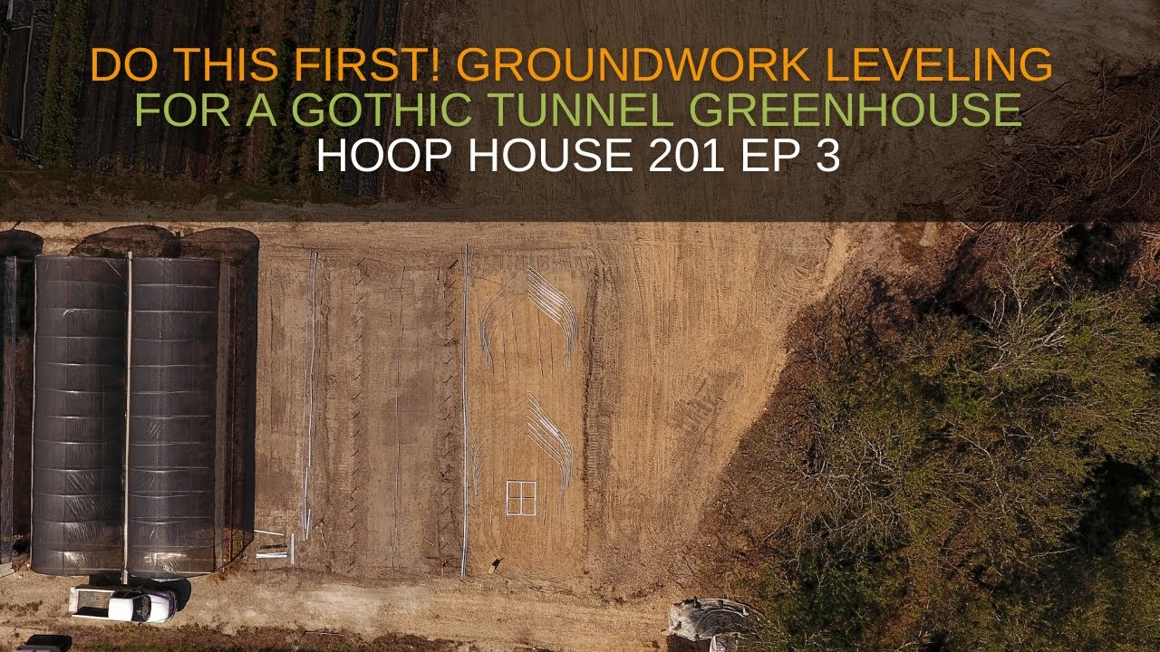 Download DO THIS FIRST! Groundwork Leveling for a Gothic Tunnel Greenhouse | HOOP HOUSE 201 EP3