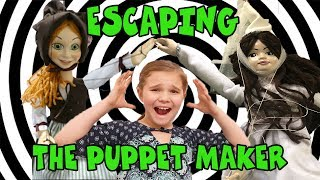 Escaping The Puppet Maker! Come Play With Us!