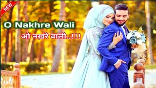 O Nakhre Wali | Heart Touching Latest Qawwali | Musically Tiktok Viral Video | New Qawwali Song