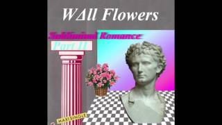 WΔll Flowers : Subliminal Romance Part II