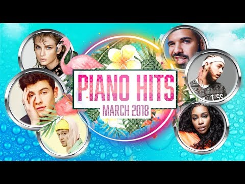 Piano Hits Pop Songs March 2018 : Over 1 hour of Billboard hits - music for classroom ,studying