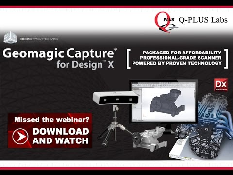 3D Systems Geomagic Capture Webinar by Q-PLUS Labs