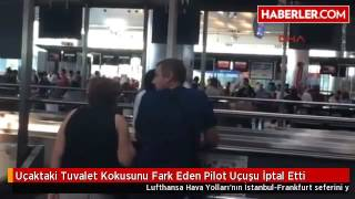 Uçaktaki Tuvalet Kokusunu Fark Eden Pilot Uçuşu İptal Etti