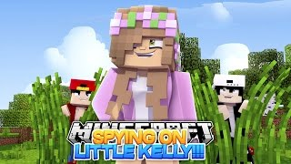 Minecraft Adventure - SPYING ON LITTLE KELLY WITH RAVEN!!!