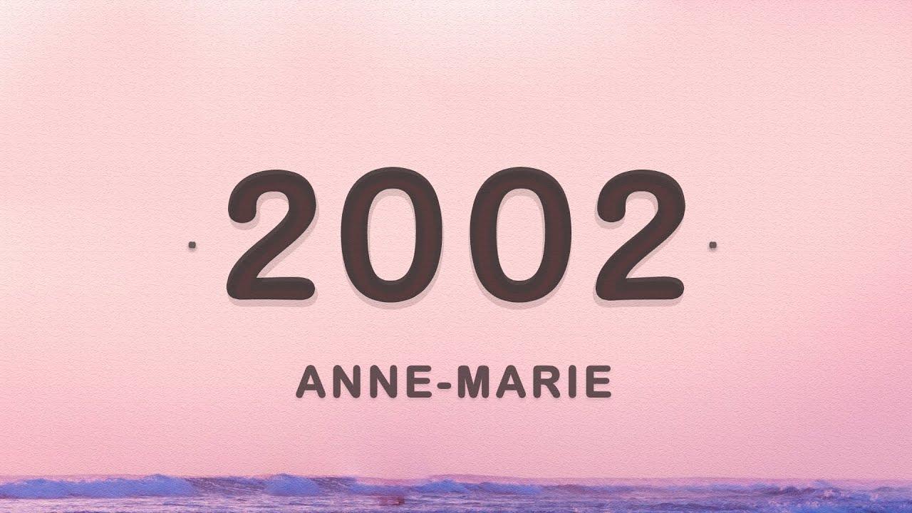 Anne Marie - 2002 (Lyrics)