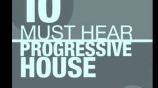 Must Hear Progressive House Part 3 Final