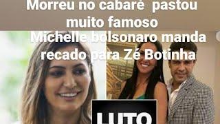Morre pastor de renome#foi encontrado no cabaré#Michelle bolsonaro deixa mensagem para Zé Botinha #
