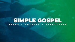 Simple Gospel - Week 9