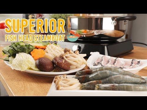 How To Make Superior Fish Head Steamboat