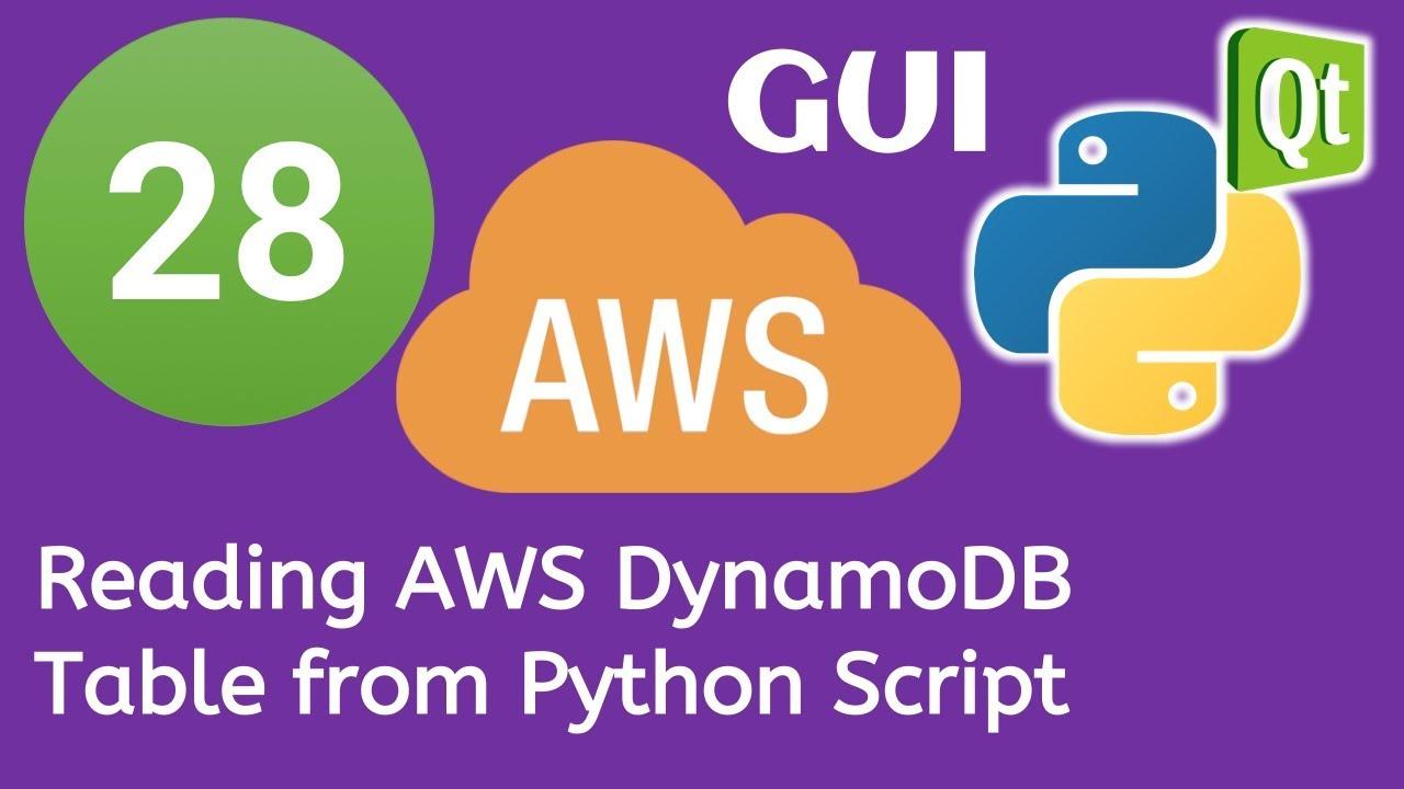 28 PyQt5 Python GUI and AWS Boto3 Tutorial- Reading AWS DynamoDB Table from  Python Script