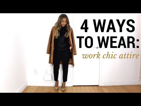 4 Ways To Wear Work Chic | Office Attire Outfit Ideas + Lookbook + How To style