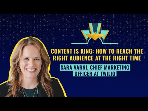 Content Is King By Sara Varni, Chief Marketing Officer At Twilio