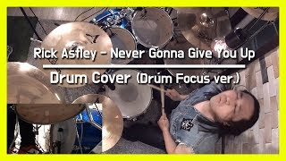 Rick Astley - Never Gonna Give You Up - Drum Cover [SSangHwaCha's Drum Focus]