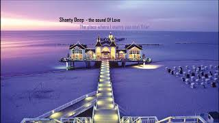 Shanty Deep - the sound of Love