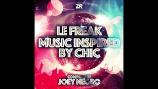 Le Freak - Music Inspired by Chic compiled by Joey Negro - Promo Mix