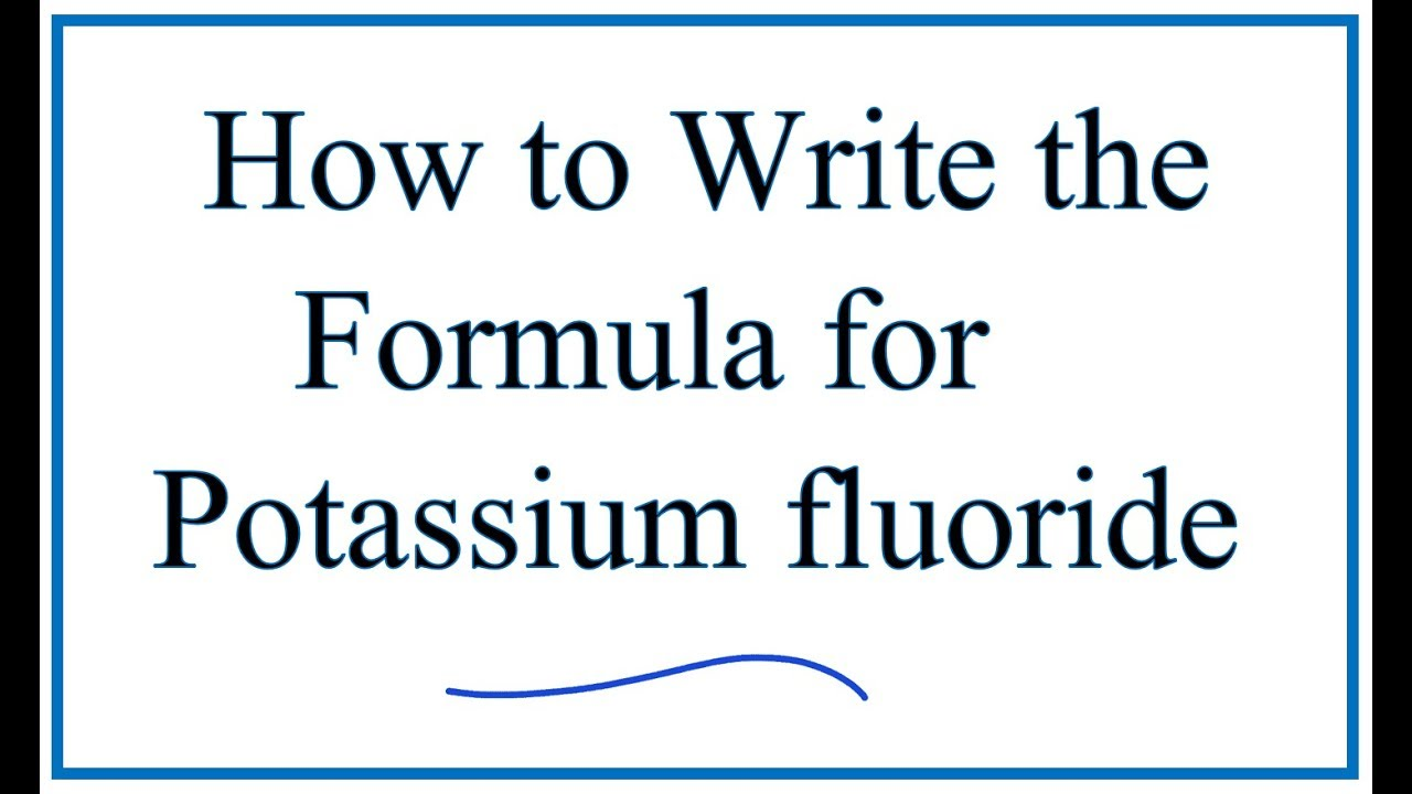 How To Write The Formula For Potassium Fluoride Kf Youtube