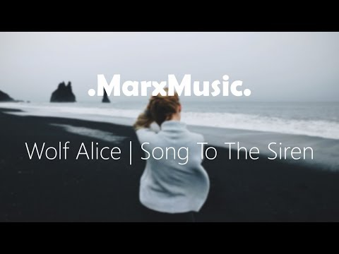 Wolf Alice | Song To The Siren