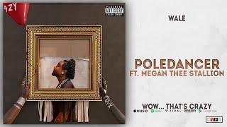 Wale - Poledancer Ft. Megan Thee Stallion (Wow... that's crazy)