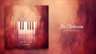"""6 """"In Between"""" (Now on iTunes), Original Piano Song by Joel Sandberg"""