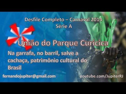 Desfile Completo Carnaval 2014 - União do Parque Curicica