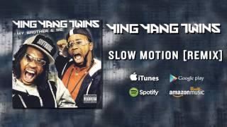 Ying Yang Twins - Slow Motion [Remix]