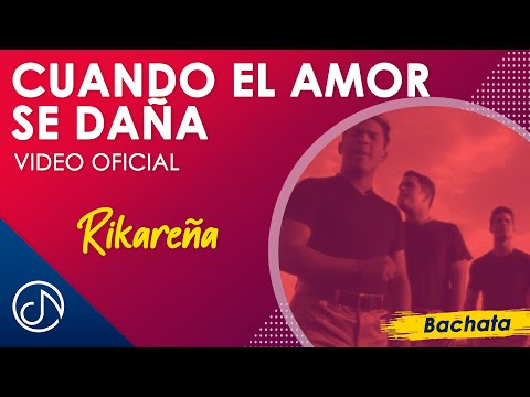 Cuando El Amor Se Daña (Bachata) - Rikarena