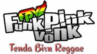 Funk Pink Vonk - Tenda Biru |Reggae Version |