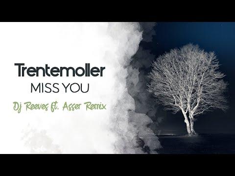 Trentemoller - Miss You (Dj Reeves ft. Asser Remix)