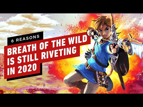 6 Reasons Zelda: Breath of the Wild is Still Riveting in 2020