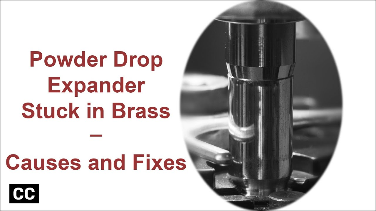 Powder drop expander getting stuck in reloading brass: causes and fixes