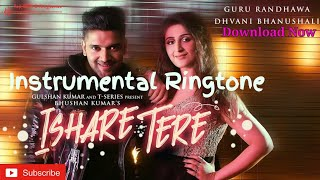 Ishare Tere Instrumental Ringtone Download | Included Download Link | Download Now