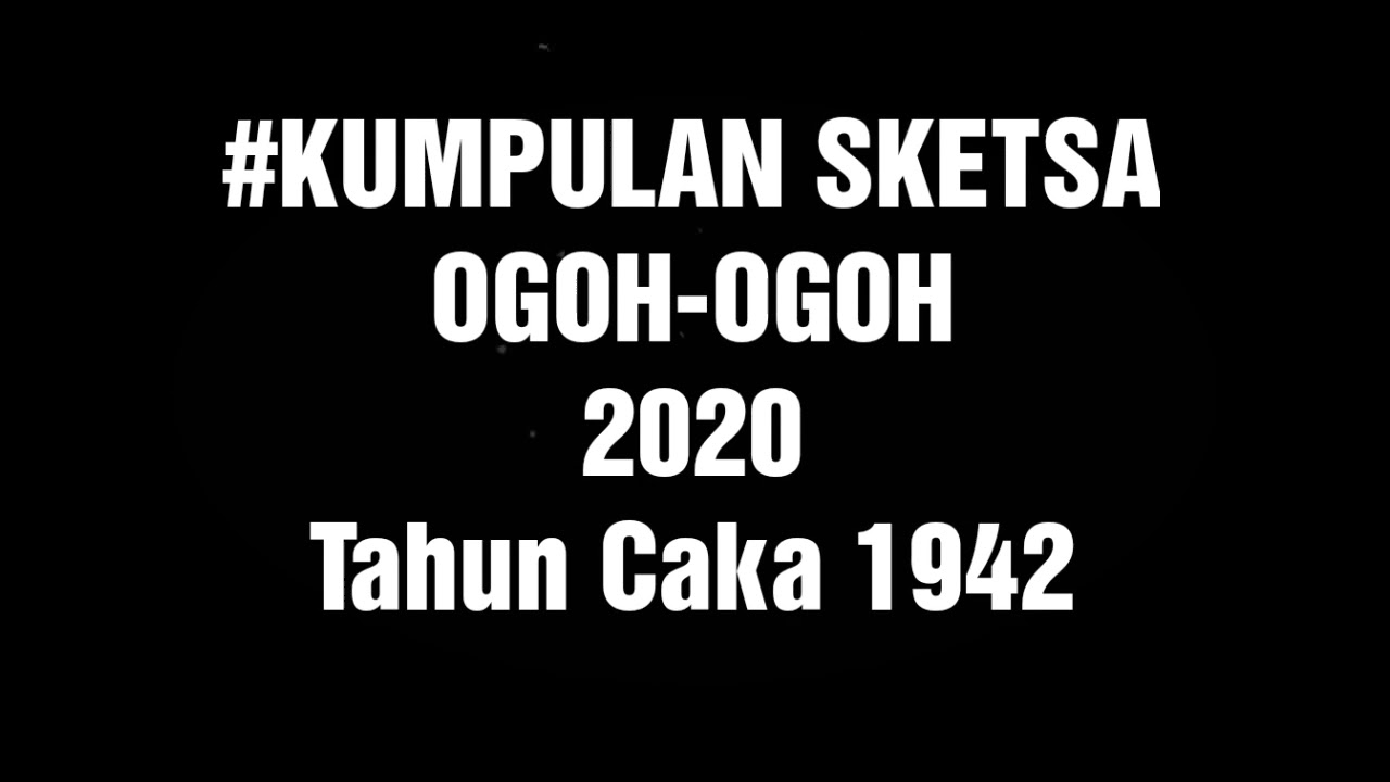 KUMPULAN SKETSA OGOH OGOH 2020 Tahun Caka1942