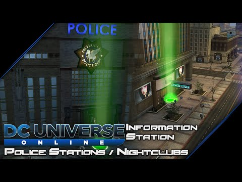 DC Universe Online - Information Station: Police Stations / Nightclubs