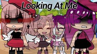 Looking At Me~Gacha Life Music Video
