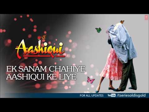 Ek Sanam Chahiye Aashiqui Ke Liye (Male) Full Song (Audio) | Aashiqui | Rahul Roy, Anu Agarwal