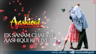 ek sanam chahiye aashiqui ke liye male full song audio aashiqui rahul roy anu agarwal