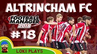 FM18 - Altrincham FC - EP18 - Vanarama National League North - Football Manager 2018