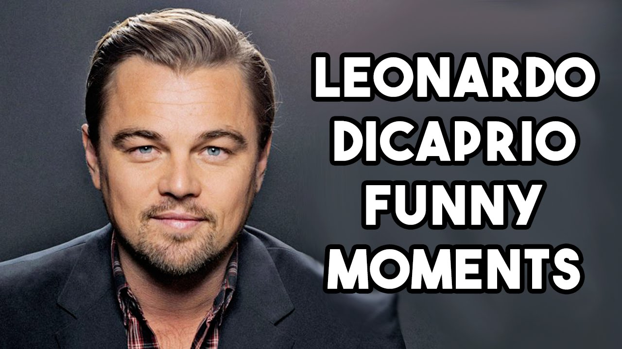 Leonardo DiCaprio Funny Moments  YouTube