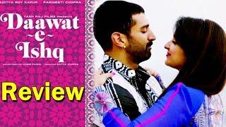Daawat E Ishq   Full Movie Review   Parineeti Chopra and Aditya Roy Kapur