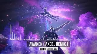 League Of Legends - Awaken (Axcel Remix)