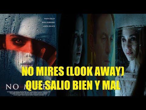 No Mires La Película 2018 Look Away Que Salio Bien Y Mal Reseña Youtube