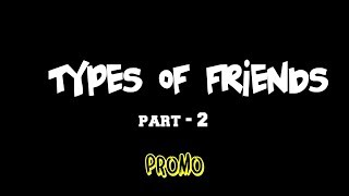 Types of friends - Part 2  Promo | Jump cuts | Regular videos