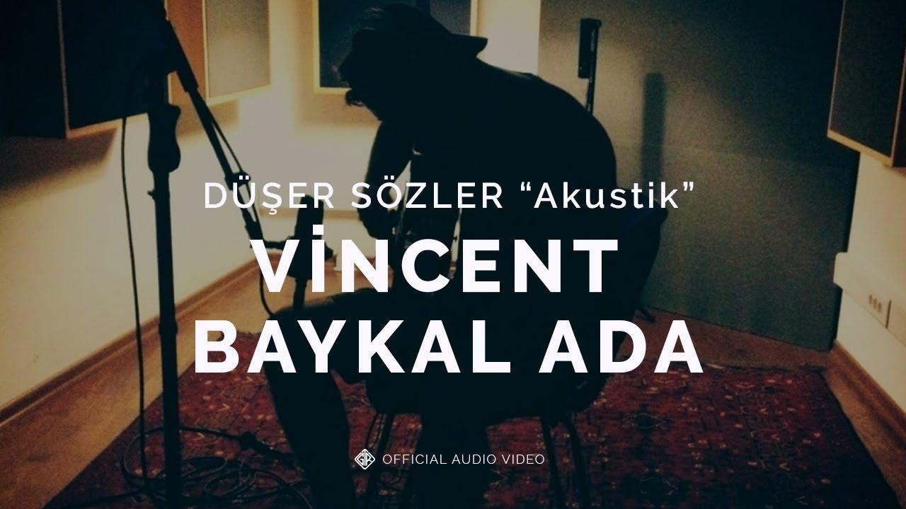 "Düşer Sözler ""Akustik"" [Official Audio Video] - Vincent Baykal Ada"