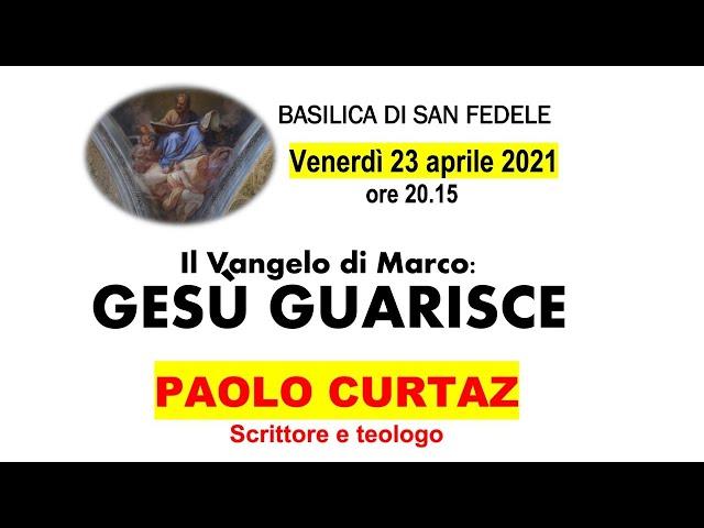 Paolo Curtaz - Il Vangelo di Marco: Gesù Guarisce