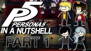Persona 5 In A Nutshell - Part 1